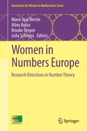 Women in Numbers Europe - Research Directions in Number Theory ebook by Marie José Bertin,Alina Bucur,Brooke Feigon,Leila Schneps