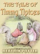THE TALE OF TIMMY TIPTOES ebook by BEATRIX POTTER