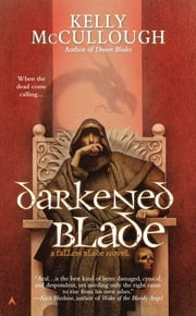 Darkened Blade - A Fallen Blade Novel ebook by Kelly McCullough