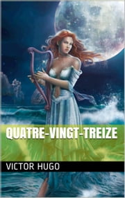 Quatre-vingt-treize ebook by Victor Hugo