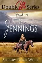 Double M: The Jennings ebook by Sherry Derr-Wille