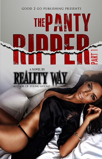 The Panty Ripper PT 1 ebook by Reality Way