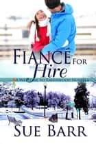 Fiance for Hire - Welcome to Ravenwood, #2 ebook by Sue Barr