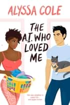The A.I. Who Loved Me ebook by