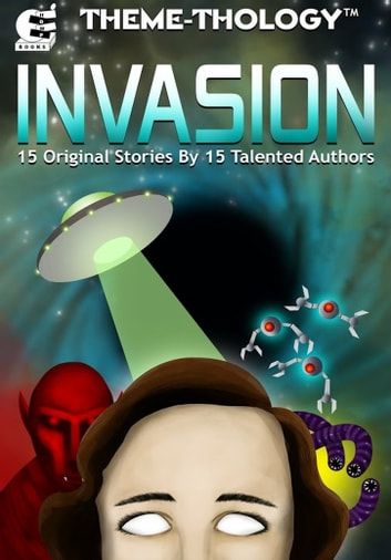 Theme-Thology: Invasion ebook by Charles Barouch,CM Stewart,Micha Fire
