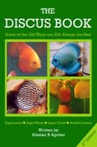 The Discus Book 2nd Edition - The Discus Books, #2 ebook by Alastair R Agutter