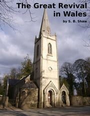 The Great Revival in Wales ebook by S. B. Shaw