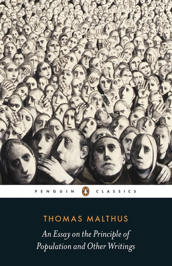 An Essay on the Principle of Population and Other Writings ebook by Thomas Malthus