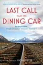 Last Call for the Dining Car - The Daily Telegraph Book of Great Railway Journeys ebook by Michael Kerr