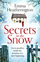 Secrets in the Snow ebook by Emma Heatherington