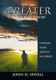 You are Greater than You Know ebook by John H. Sewell
