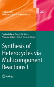 Synthesis of Heterocycles via Multicomponent Reactions I ebook by Romano V. A. Orru, Eelco Ruijter