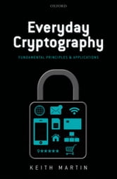 Everyday Cryptography - Fundamental Principles and Applications ebook by Keith M. Martin