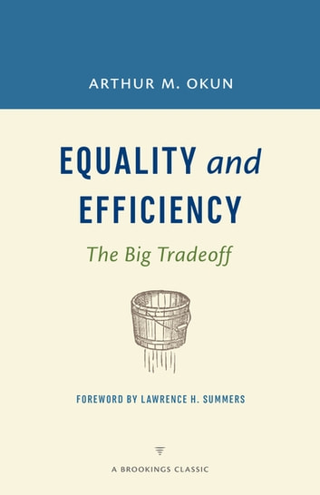 Equality and Efficiency - The Big Tradeoff ebook by Arthur M. Okun