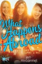 What Happens Abroad ebook by Jen McConnel