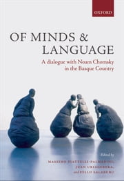 Of Minds and Language - A Dialogue with Noam Chomsky in the Basque Country ebook by Massimo Piattelli-Palmarini, Juan Uriagereka, Pello Salaburu