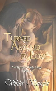 Turned Around By Love ebook by Vikki Vaught