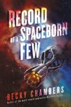 Record of a Spaceborn Few 電子書籍 by Becky Chambers