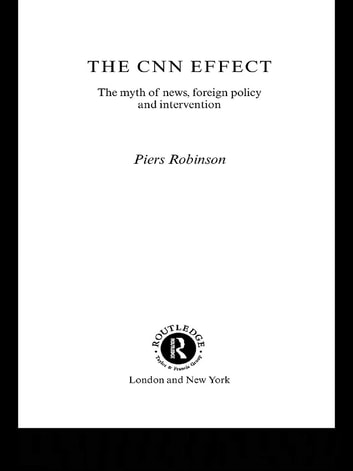 cnn effect Nowadays, those who believe the cnn effect to be a good thing tend to come to  the conclusion that the media are virtuous by nature.