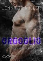 Orgoglio - Deadly Sins Vol. 4 eBook by Jennifer Miller