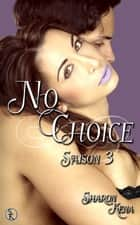 No choice saison 3 ebook by Sharon Kena