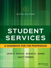 Student Services - A Handbook for the Profession ebook by John H. Schuh,Susan R. Jones,Vasti Torres
