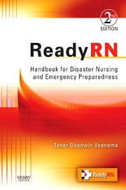 ReadyRN - Handbook for Disaster Nursing and Emergency Preparedness ebook by Tener Goodwin Veenema