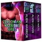 Zerconian Warrior Series (books 1-3) - Zerconian Warriors ebook by Sadie Carter
