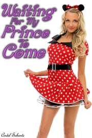 Waiting For My Prince To Come ebook by Cindel Sabante