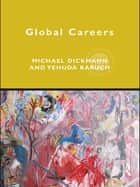 Global Careers ebook by Michael Dickmann, Yehuda Baruch