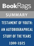 Testament of Youth: An Autobiographical Study of the Years 1900-1925 by Vera Brittain | Summary & Study Guide ebook by BookRags