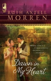 Dawn in My Heart ebook by Ruth Axtell Morren