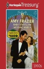 Baby Starts The Wedding March ebook by Amy Frazier