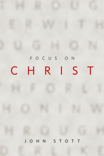 Focus on Christ ebook by John Stott