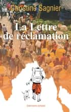 La Lettre de réclamation ebook by Christine Sagnier