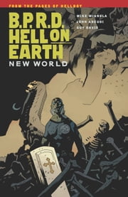 B.P.R.D.: Hell on Earth Volume 1 - New World ebook by Mike Mignola