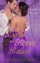 Rogues and Ripped Bodices ebook by Samantha Holt