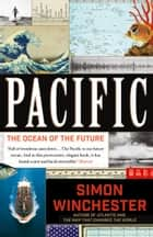 Pacific: The Ocean of the Future ebook by Simon Winchester