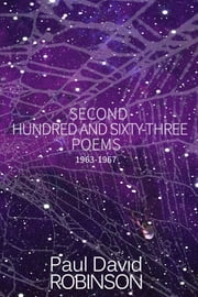 Second Hundred and Sixty-three Poems ebook by Paul David Robinson