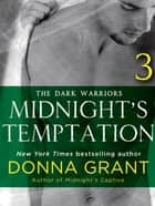 Midnight's Temptation: Part 3 - The Dark Warriors ebook by Donna Grant