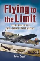 Flying to the Limit ebook by Peter Caygill