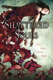 Shattered Souls ebook by Mary Lindsey