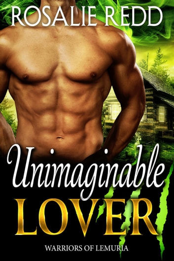 Unimaginable Lover - Warriors of Lemuria, #3 ebook by Rosalie Redd