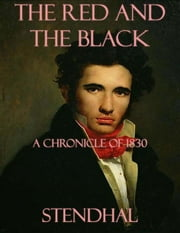 The Red and the Black: A Chronicle of 1830 ebook by Stendhal