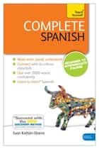 Complete Spanish (Learn Spanish with Teach Yourself) ebook by Juan Kattan-Ibarra