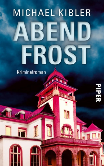 Abendfrost - Kriminalroman ebook by Michael Kibler