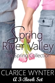 Spring River Valley: The Spring Collection (Boxed Set) ebook by Clarice Wynter