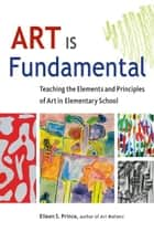 Art Is Fundamental ebook by Eileen S. Prince