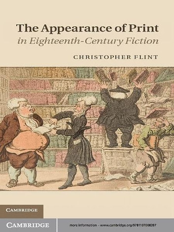 The Appearance of Print in Eighteenth-Century Fiction ebook by Professor Christopher Flint