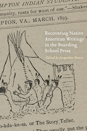 Recovering Native American Writings in the Boarding School Press ebook by
